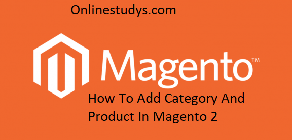 How to add Category and Product in Magento 2