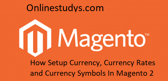 How Setup Currency In Magento 2